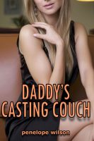 Cover for 'Daddy's Casting Couch (Oops! I Fucked My Daddy 2) (Taboo PI Erotica)'