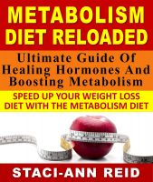 Cover for 'Metabolism Diet Reloaded - Ultimate Guide Of Healing Hormones And Boosting Metabolism Speed Up Your Weight Loss Diet With The Metabolism Diet'