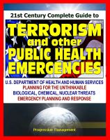 Cover for '21st Century Complete Guide to Terrorism and other Public Health Emergencies, Government Guide to Biological, Chemical, Radiation, Nuclear, and Other Threats'