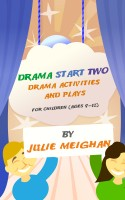 Cover for 'Drama Start Two: Drama activities and plays for children (ages 9 -12)'