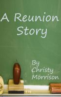 Cover for 'A Reunion Story'