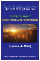 Cover for 'The Truth About: Repentance and Forgiveness'