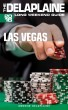 Las Vegas - The Delaplaine 2016 Long Weekend Guide by Andrew Delaplaine