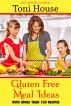 Gluten Free Meal Ideas by Toni House