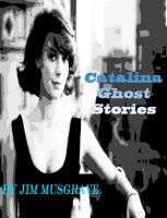Cover for 'Catalina Ghost Stories'