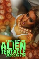Cover for 'Caught by the Alien Tentacle'