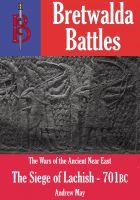 Cover for 'The Siege of Lachish 701BC - A Bretwalda Battle'
