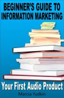 Cover for 'Beginner's Guide to Information Marketing: Your First Audio Product'