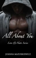 Joanna Mazurkiewicz - All About You (Love & Hate series #1)