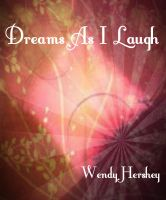 Cover for 'Dreams As I Laugh'