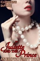 Cover for 'Juliette and the Prince: An Erotic Fairy Tale'