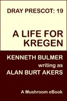 Cover for 'A Life for Kregen [Dray Prescot #19]'