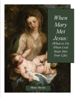 Cover for 'When Mary Met Jesus: What To Do When God Steps Into Your Life'