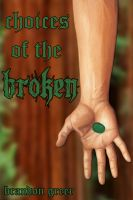 Cover for 'Choices of the Broken'