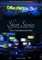 Cover for 'Asian Exposures & Comparisons: Short Stories Laos, Thailand and Sarawak, Malaysia'