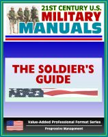 Cover for '21st Century U.S. Military Manuals: The Soldier's Guide Field Manual - FM 7-21.13 (Value-Added Professional Format Series)'