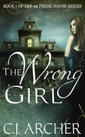 Cover for 'The Wrong Girl (Book 1 of the Freak House Trilogy)'