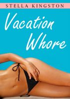 Cover for 'Vacation Whore (An Erotic Short Story)'