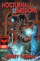 Dark Regions Press - Nocturnal Emissions by Jeffrey Thomas