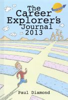 Cover for 'The Career Explorer's Journal 2013'