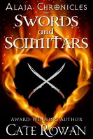 Cover for 'Swords and Scimitars: A Fantasy Short Story (Alaia Chronicles: Legends)'