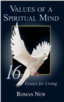 Cover for 'Values of a Spiritual Mind: 16 Essays for Living'