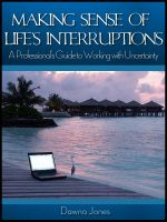 Cover for 'Making Sense of Life's Interruptions - A Professional's Guide to Working with Uncertainty'