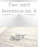 Cover for 'Two part Invention no. 6 Pure sheet music for soprano saxophone and tenor saxophone by Johann Sebastian Bach arranged by Lars Christian Lundholm'