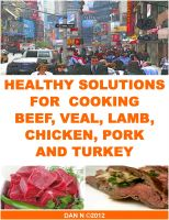 Cover for 'Healthy Solutions for Cooking Beef, Veal, Lamb, Chicken, Pork and Turkey'