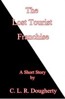 Cover for 'The Lost Tourist Franchise'
