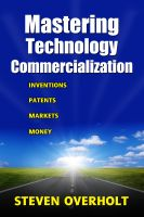 Cover for 'MASTERING TECHNOLOGY COMMERCIALIZATION- Inventions, Patents, Markets, Money'