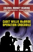 Cover for 'Cadet Willie McBride Operation Crocodile'