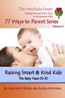 Cover for 'Raising Smart & Kind Kids:  The Baby Years'
