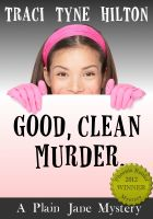 Cover for 'Good, Clean, Murder: A Plain Jane Mystery'