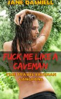 Cover for 'Fuck Me Like a Caveman: Time Travel Caveman Gangbang'