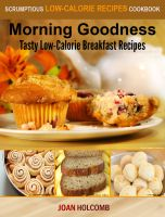 Cover for 'Morning Goodness: Tasty Low-Calorie Breakfast Recipes'
