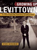 Cover for 'Growing Up Levittown: In a Time of Conformity, Controversy and Cultural Crisis'