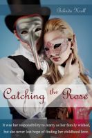 Cover for 'Catching the Rose'