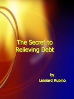 Cover for 'The Secret to Relieving Debt'