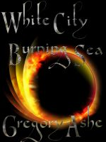 Cover for 'White City, Burning Sea'