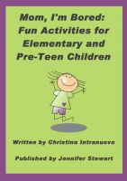 Cover for 'Mom, I'm Bored:  Fun Activities for Elementary and Pre-Teen Children'
