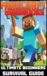 Minecraft Handbooks - Ultimate Beginners Survival Guide by Minecraft Handbooks