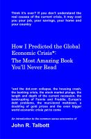 Cover for 'How I Predicted the Global  Economic Crisis*:  The Most Amazing Book  You'll Never Read'