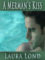 Cover for 'A Merman's Kiss (A Novella)'