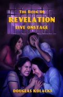 Cover for 'The Book of Revelation, Live Onstage and Four Other Stories'
