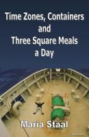 Cover for 'Time Zones, Containers and Three Square Meals a Day'