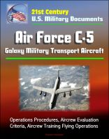 Cover for '21st Century U.S. Military Documents: Air Force C-5 Galaxy Military Transport Aircraft - Operations Procedures, Aircrew Evaluation Criteria, Aircrew Training Flying Operations'