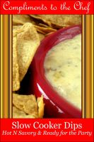 Cover for 'Slow Cooker Dips - Hot N Savory & Ready for the Party'