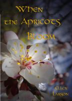 Cover for 'When the Apricots Bloom'