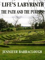 Cover for 'Life's Labyrinth: The Path And The Purpose'